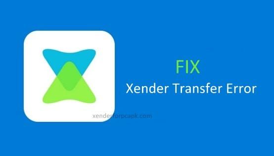 Xender Transfer Error